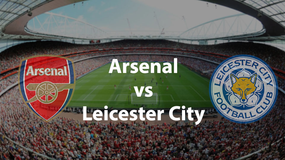 Premier League: Arsenal vs Leicester City match Preview and Prediction
